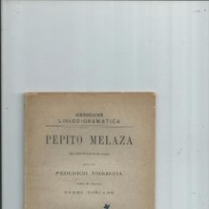 Libros antiguos: 1896 - PEPITO MELAZA. MÚSICA DEL MAESTRO PÉREZ SORIANO - FEDERICO URRECHA. TEATRO. Lote 74638247