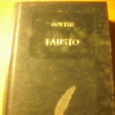 Libros antiguos: GOETHE - FAUSTO. Lote 74853519
