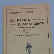 Libros antiguos: QUI BARATA EL CAP SE GRATA. COMÈDIA EN UN ACTE PER NINES, DE MARIA ESTEVE DE VICENS (1935). Lote 75220609