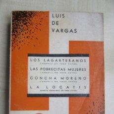 Libros antiguos: 4 COMEDIAS DE LUIS DE VARGAS FINALES AÑOS 20 COMIENZO AÑOS 30 (VER DESCRIPCIÓN). Lote 75716391