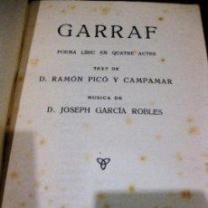 Libros antiguos: GARRAF . TEXTO RAMON PICÓ , MUSICA JOSEPH GARCIA ROBLES . 1917 POEMA LIRICO COSTA GARRAF. Lote 75745751