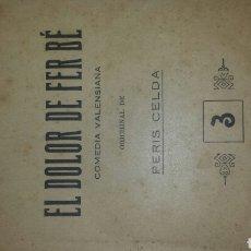 Libros antiguos: EL DOLOR DE FER BÈ- COMEDIA VALENCIANA ORIGINAL DE PERIS CELDA. ED. ARTE Y LETRAS AÑOS 20. Lote 76128118