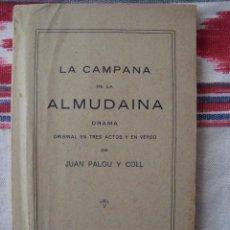 Libros antiguos: LA CAMPANA DE LA ALMUDAINA. JUAN PALOU Y COLL. 1921.. Lote 76527311