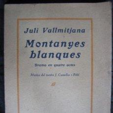 Libros antiguos: VALLMITJANA, JULI: MONTANYES BLANQUES. Lote 77523985