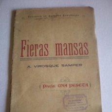 Libros antiguos: LIBRO O LIBRITO, OBRA DE TEATRO, FIERAS MANSAS, A. VIROSQUE SAMPER, 32 PAGINAS, 1924, VALENCIA . Lote 77857577