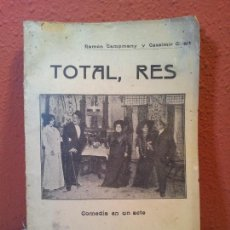Libros antiguos: TOTAL, RES (RAMÓN CAMPMANY Y CASSIMIR GIRALT) COMEDIA 1912 (REF-1AC). Lote 77875425