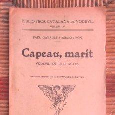 Libros antiguos: CAPEAU, MARIT PAUL GAVAULT I MONEZY-EON BIBLIOTECA CATALANA DE VODEVIL IV TRAD BONAPLATA ALENTORN . Lote 78786433