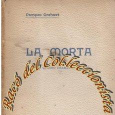 Alte Bücher - LA MORTA, POMPEU CREHUET, EDITORIAL BARTOMEU BAXARIAS, COLECCION DE TOTS COLORS, 1909 - 78929941