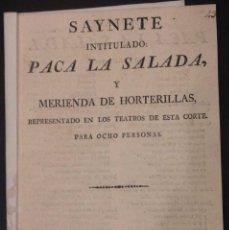 Libros antiguos: SAYNETE INTITULADO PACA LA SALADA Y MERIENDA DE HORTERILLAS 1812. Lote 79049645