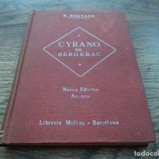 Libros antiguos: CYRANO DE BERGERAC (VERSIÓN CASTELLANA) - AUTOR: EDMUNDO ROSTAND - EDITA: FARRÉ Y ASENSIO - 1928. Lote 79290253