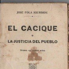 Libros antiguos: JOSÉ FOLÁ IGURBIDE : EL CACIQUE O LA JUSTICIA DEL PUEBLO (MAUCCI, C. 1920) ANARQUISMO. Lote 80014849