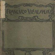 Libros antiguos: LA MAJA DE GOYA: EPISODIO DRAMÁTICO EN TRES ACTOS Y EN VERSO. FRANCISCO VILLAESPESA (MADRID, 1923). Lote 80795583
