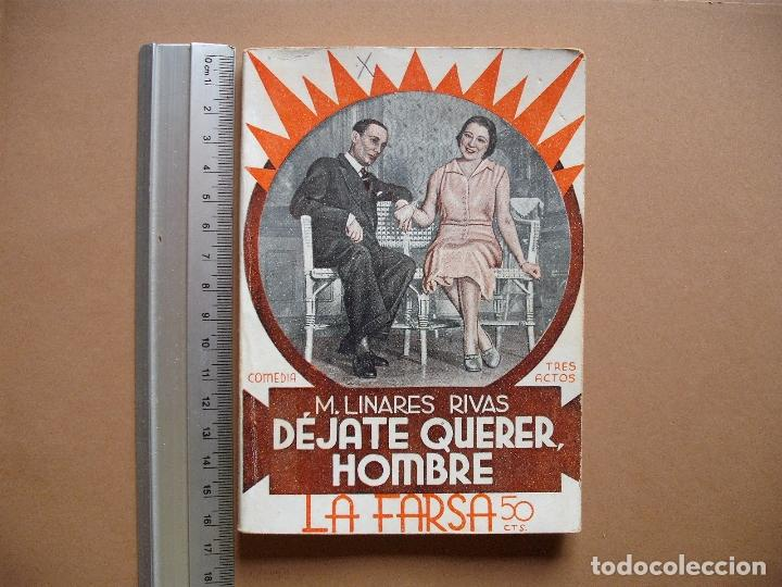 LA FARSA -DEJATE QUERER,HOMBRE- Nº 314,REVISTA SEMANAL DE TEATRO- 1933. (Libros antiguos (hasta 1936), raros y curiosos - Literatura - Teatro)