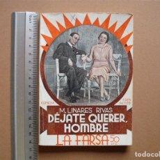 Libros antiguos: LA FARSA -DEJATE QUERER,HOMBRE- Nº 314,REVISTA SEMANAL DE TEATRO- 1933.. Lote 81263060
