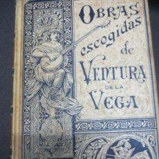 Libros antiguos: OBRAS ESCOGIDAS DE VENTURA DE LA VEGA TOMO 2 EDIT MONTANER Y SIMÓN AÑO 1895 SIGLO XIX. Lote 82724992