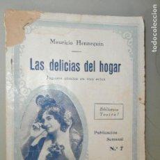 Libros antiguos: LAS DELICIAS DEL HOGAR MAURICIO HENNEQUIN TEATRO FRIVOLO 72 PAGS . Lote 82966228