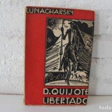 Libri antichi: DON QUIJOTE LIBERTADO. DRAMA EN DIEZ CUADROS. ANATOLIO W. LUNACHARSKY. 1A ED. 1934. Lote 83063252