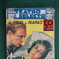 Libros antiguos: COLECCIÓN TEATRO SELECTO- A. VIDAL Y PLANAS-SANTA ISABEL DE CERES. Lote 84677200