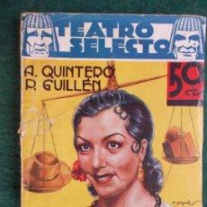 Libros antiguos: COLECCIÓN TEATRO SELECTO- A. QUINTERO-P .GUILLÉN-MORENA CLARA. Lote 84677328
