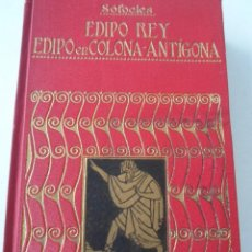 Libros antiguos: SOFOCLES TRILOGIA- EDIPO REY--EDIPO EN COLONA- ANTIGONA--EDITORIAL IBERICA--1920. Lote 155878262