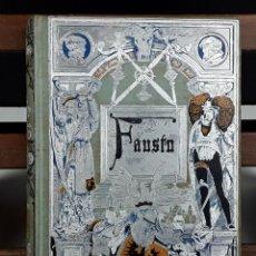 FAUSTO. JUAN WOLFANG GOETHE. 1ª PARTE. BIBLIOTECA ARTE Y LETRAS. 1882.