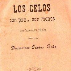 Libros antiguos: FRANCISCO JAVIER GODÓ : LOS CELOS CON PAN SON MENOS (1894) CON AUTÓGRAFO. Lote 86462820