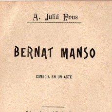 Libros antiguos: A. JULIÁ POUS : BERNAT MANSO (1907) EN CATALÁN. Lote 86463400