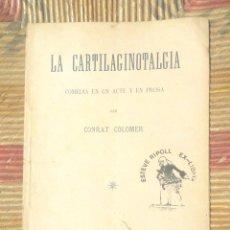 Libros antiguos: LA CARTILAGINOTALGIA O CUANTS MES SEREM MES RIUREM CONRAT COLOMER 1907 LLIBRERIA MILLÁ EX-LIBRIS. Lote 87088060