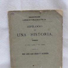Libros antiguos: EPILOGO DE UNA HISTORIA, COMEDIA, LUIS SAN JUAN Y ALCOCER, MADRID 1876. Lote 87325832
