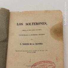 Libros antiguos: TEATRO, COMEDIA, LOS SOLTERONES POR NARCISO DE LA ESCOSURA, 1868 MADRID. Lote 88375928