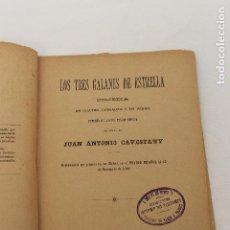 Libros antiguos: LOS TRES GALANES DE ESTRELLA, COMEDIA JUAN ANTONIO CAVESTANY, MADRID 1902. Lote 88376288