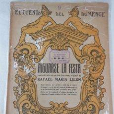 Libros antiguos: AIGUARSE LA FESTA. LIERN RAFAEL MARIA. 1919. Lote 89583156
