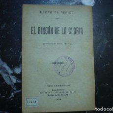 Libros antiguos: EL RINCON DE LA GLORIA PEDRO DE REPIDE 1911 MADRID FIRMADO Y DEDICADO. Lote 89693212