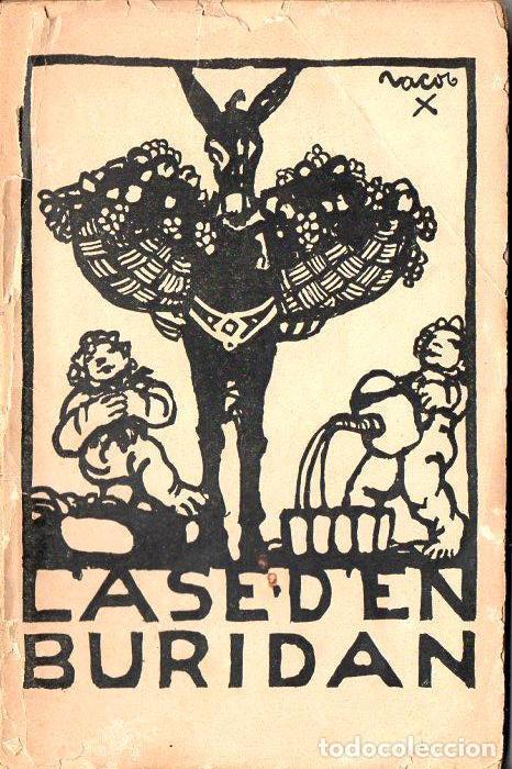 FLERS Y CAILLAVET : L' ASE D' EN BURIDAN (BAXARIAS, 1910) TEATRE CATALÀ (Libros antiguos (hasta 1936), raros y curiosos - Literatura - Teatro)