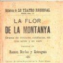 Libros antiguos: BORDAS Y ESTRAGUÉS : LA FLOR DE LA MONTANYA (1900) TEATRE CATALÀ. Lote 90073964