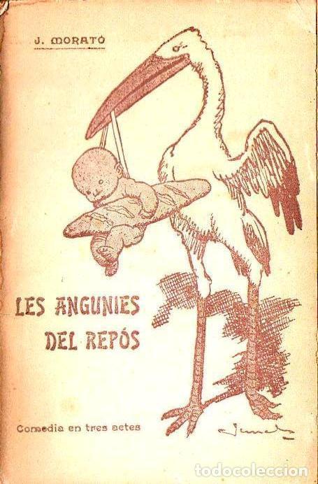J. MORATÓ : LES ANGUNIES DEL REPÓS (BAXARIAS, 1909) ILUSTRACIÓN DE JUNCEDA - TEATRE CATALÀ (Libros antiguos (hasta 1936), raros y curiosos - Literatura - Teatro)