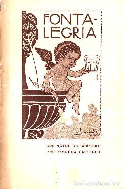 POMPEU CREHUET : FONTALEGRIA (BAXARIAS, 1910) ILUSTRACIÓN DE JUNCEDA - TEATRE CATALÀ (Libros antiguos (hasta 1936), raros y curiosos - Literatura - Teatro)