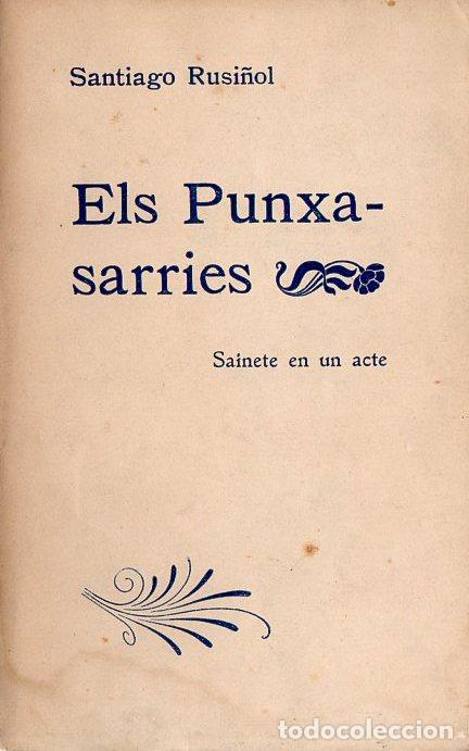 SANTIAGO RUSIÑOL : ELS PUNXA SARRIES (L' AVENÇ. 1904) EN CATALÁN (Libros antiguos (hasta 1936), raros y curiosos - Literatura - Teatro)