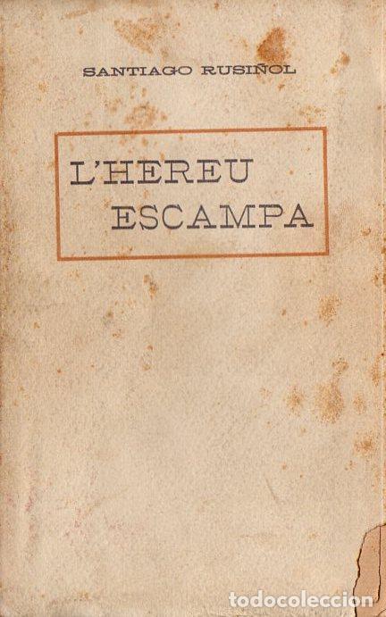 SANTIAGO RUSIÑOL : L'HEREU ESCAMPA (A. LÓPEZ S.F.) EN CATALÁN (Libros antiguos (hasta 1936), raros y curiosos - Literatura - Teatro)