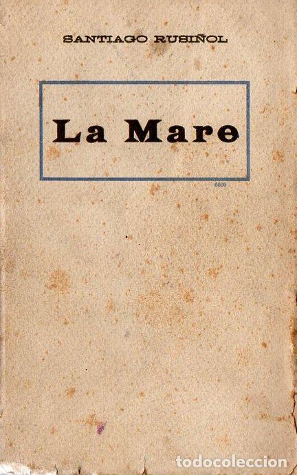 SANTIAGO RUSIÑOL : LA MARE (A. LÓPEZ S.F.) EN CATALÁN (Libros antiguos (hasta 1936), raros y curiosos - Literatura - Teatro)