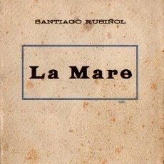 Libros antiguos: SANTIAGO RUSIÑOL : LA MARE (A. LÓPEZ S.F.) EN CATALÁN. Lote 90113720