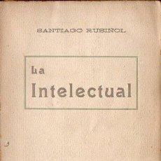 Libros antiguos: SANTIAGO RUSIÑOL : LA INTELECTUAL (A. LÓPEZ S.F.) EN CATALÁN. Lote 90114236