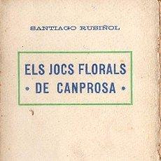 Libros antiguos: SANTIAGO RUSIÑOL : ELS JOCS FLORALS DE CANPROSA (A. LÓPEZ S.F.) EN CATALÁN. Lote 144188056