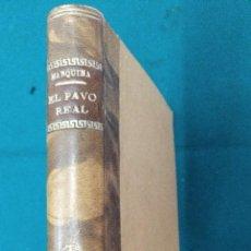Libros antiguos: EL PAVO REAL. MARQUINA EDITORIAL REUS 1922. COMEDIA POETICA EN TRES ACTOS. TAPA DURA. Lote 90316076