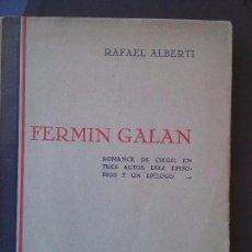 Libros antiguos: RAFAEL ALBERTI. FERMIN GALAN. ROMANCE DEL CIEGO, EN TRES ACTOS, DIEZ EPISODIOS Y UN EPILOGO. 1931.. Lote 90355468