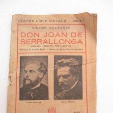 Libros antiguos: DON JOAN DE SERRALLONGA - TEATRE LIRIC CATALÀ - VICTOR BELAGUER - AÑO 1922. Lote 90535160