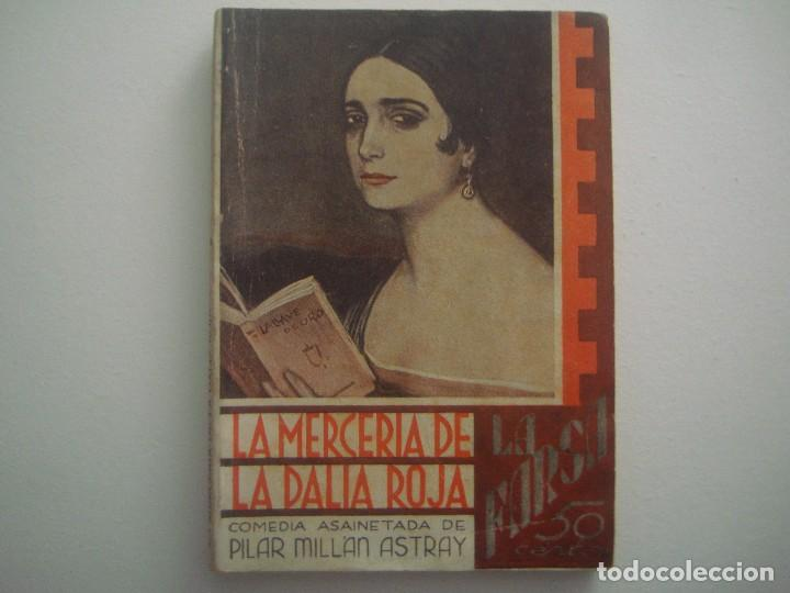 LIBRERIA GHOTICA. LA FARSA. MILLAN ASTRAY. LA MERCERIA DE LA DALIA ROJA. 1932. ILUSTRADO. TEATRO. (Libros antiguos (hasta 1936), raros y curiosos - Literatura - Teatro)