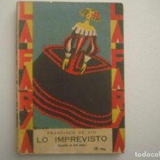 Libros antiguos: LIBRERIA GHOTICA. LA FARSA. FRANCISCO DE VIU. LO IMPREVISTO. 1929. ILUSTRADO. TEATRO. NUM.82. Lote 91556565