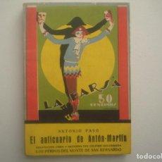 Libros antiguos: LIBRERIA GHOTICA. LA FARSA. PASO. EL ANTICUARIO DE ANTON-MARTIN. 1927. ILUSTRADO. TEATRO. NUM.16. Lote 91556675