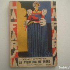 Libros antiguos: LIBRERIA GHOTICA. LA FARSA. CADENAS Y GUTIERREZ. LA AVENTURA DE IRENE.1930. ILUSTRADO.TEATRO.NUM.125. Lote 91556775